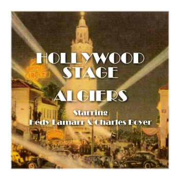 Algiers - Hollywood Stage audiobook by Hollywood Stage Productions