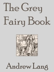 The Grey Fairy Book ebook by Andrew Lang