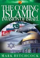 The Coming Islamic Invasion of Israel ebook by