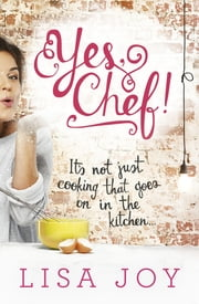 Yes Chef! ebook by Lisa Joy