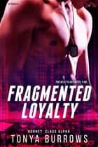 Fragmented Loyalty ebook by Tonya Burrows