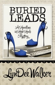 BURIED LEADS ebook by LynDee Walker