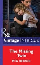 The Missing Twin (Mills & Boon Intrigue) (Guardian Angel Investigations: Lost and Found, Book 1) ebook by Rita Herron