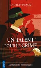 Un talent pour le crime ebook by Andrew Wilson