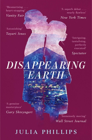 Disappearing Earth ebook by Julia Phillips
