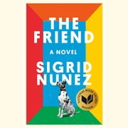 The Friend - A Novel livre audio by Sigrid Nunez