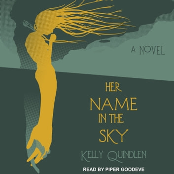 Her Name In The Sky Audiobook By Kelly Quindlen 9781541471337