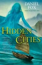 Hidden Cities ebook by Daniel Fox