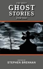 The Best Ghost Stories Ever Told ebook by Joseph Conrad, Henry James, Wilkie Collins,...