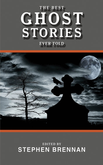 The Best Ghost Stories Ever Told ebook by Joseph Conrad,Henry James,Wilkie Collins,H. G. Wells,Arthur Conan Doyle,Robert Louis Stevenson,Edith Wharton,Willa Cather,E. Heron,Ambrose Bierce,Washington Irving,Algernon Blackwood,(Saki) H. H. Munro,Charles Dickens,Sabine Baring-Gould,H. Heron,Catherine Crowe,O. Henry,Guy de Maupassant,E. F. Benson,William Shakespeare,Richard Middleton,Rosa Mulholland,Mary E. Wilkins Freeman,Elizabeth Gaskell,Vincent O'Sullivan,Alexander Pushkin,E. Nesbit,Rudyard Kipling,J. Sheridan Le Fanu,W. W. Jacobs,Amelia B. Edwards,Daniel Defoe,Mark Twain,John Kendrick Bangs,Oscar Wilde,M. R. James,Dinah M. Mulock,Charlotte Brontë,Edgar Allan Poe
