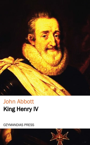 King Henry the Fourth ebook by John Abbott