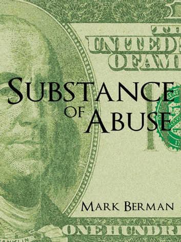 Substance of Abuse ebook by Mark Berman