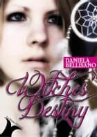 Witches' Destiny ebook by Daniela Bellisano