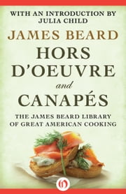Hors d'Oeuvre and Canapés ebook by James Beard,Julia Child