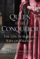 Queen of the Conqueror ebook by Tracy Joanne Borman