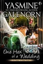 One Hex of a Wedding - Chintz 'n China, #5 ebook by Yasmine Galenorn