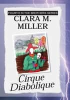 Cirque Diabolique - Fourth in the Brothers Series ebook by Julia Bunch, Clara M. Miller, Pamla Raye