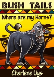 Where are my Horns? ebook by Charlene Uys