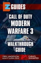 Call of Duty: Modern Warfare 3 Single Player Walkthrough ebook by The Cheat Mistress