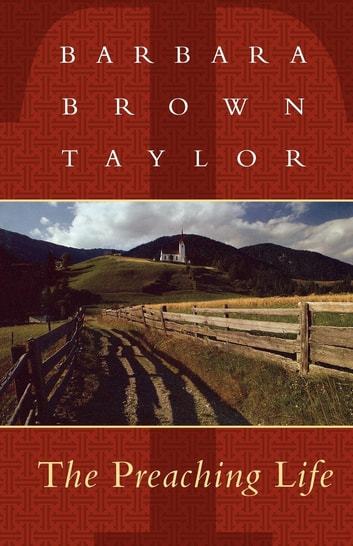 Preaching Life ebook by Barbara Brown Taylor