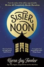 Sister Noon ebook by Karen Joy Fowler