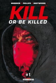 Kill or Be Killed T01 Chapitre 1 - gratuit eBook by Ed Brubaker, Sean Phillips