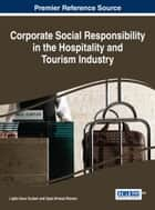 Corporate Social Responsibility in the Hospitality and Tourism Industry ebook by Lipika Kaur Guliani, Syed Ahmad Rizwan