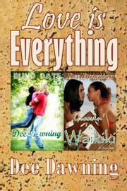 Love is Everything ebook by Dee Dawning