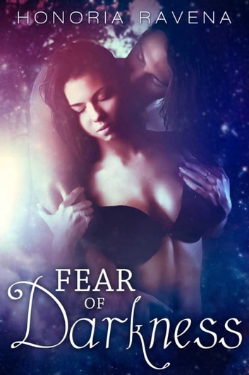 Fear of Darkness - Vampire's Kingdom, #1 ebook by Honoria Ravena