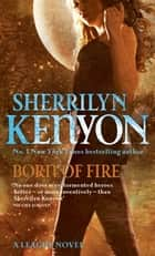 Born Of Fire - Number 2 in series ebook by Sherrilyn Kenyon