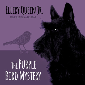 The Purple Bird Mystery audiobook by Ellery Queen Jr.