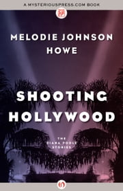 Shooting Hollywood - The Diana Poole Stories ebook by Melodie Johnson Howe