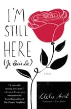 I'm Still Here (Je Suis Là) ebook by Clelie Avit, Lucy Foster