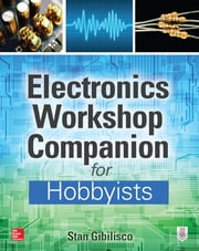 Electronics Workshop Companion for Hobbyists ebook by Stan Gibilisco