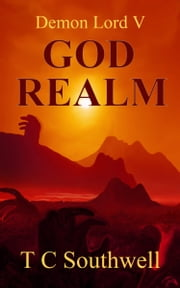 Demon Lord V: God Realm ebook by T C Southwell