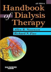Handbook of Dialysis Therapy ebook by Allen R. Nissenson,Richard E. Fine