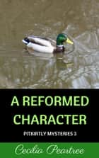 A Reformed Character ebook by Cecilia Peartree