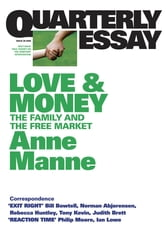 Quarterly Essay 29 Love and Money - The Family and the Free Market ebook by Anne Manne