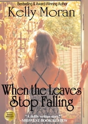 When the Leaves Stop Falling ebook by Kelly Moran