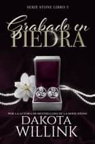 Grabado en Piedra ebook by Dakota Willink