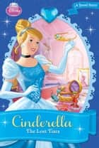 Cinderella: The Lost Tiara - A Jewel Story ebook by Disney Book Group