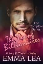 The Young Billionaires - The Complete Series ebook by Emma Lea