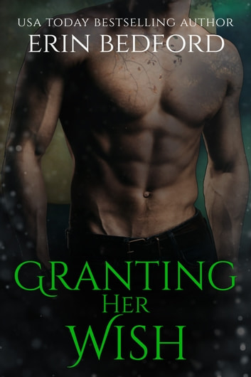 Granting Her Wish ebook by Erin Bedford