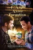A Night Never Forgotten ebook by SJD Peterson