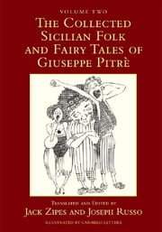 The Collected Sicilian Folk and Fairy Tales of Giuseppe Pitré ebook by Jack Zipes,Joseph Russo