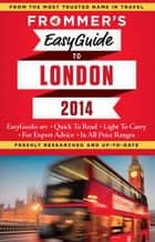 Frommer's EasyGuide to London 2014 ebook by Jason Cochran
