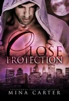 Close Protection ebook by Mina Carter