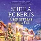 Christmas in Icicle Falls audiobook by Sheila Roberts
