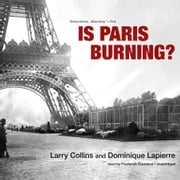 Is Paris Burning? audiobook by Larry Collins, Dominique Lapierre