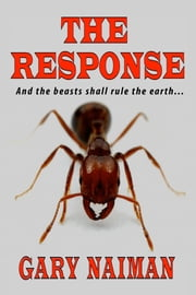 The Response: And the Beasts Shall Rule the Earth... ebook by Gary Naiman